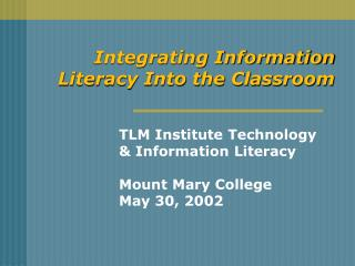 Integrating Information Literacy Into the Classroom