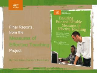 Final Reports  from the  Measures of Effective Teaching Project