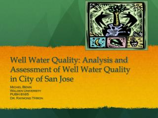 Well Water Quality: Analysis and Assessment of Well Water Quality in City of San Jose