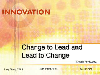 Change to Lead and Lead to Change