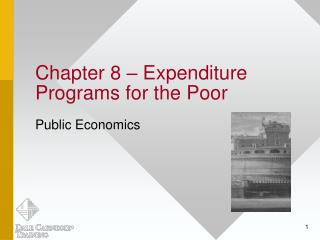 Chapter 8 – Expenditure Programs for the Poor
