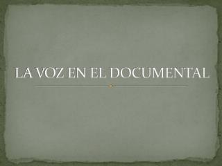 LA VOZ EN EL DOCUMENTAL