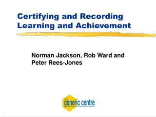 Certifying and Recording Learning and Achievement
