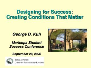 George D. Kuh Maricopa Student Success Conference September 29, 2006