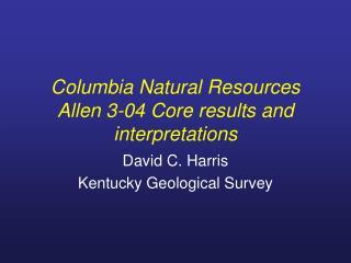 Columbia Natural Resources Allen 3-04 Core results and interpretations