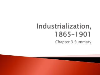 Industrialization,  1865–1901