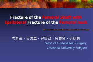 Fracture of the Femoral Shaft with Ipsilateral Fracture of the Femoral neck
