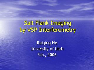 Salt Flank Imaging  by VSP Interferometry