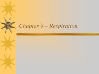 Chapter 9 – Respiration