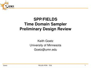 SPP/FIELDS Time Domain Sampler Preliminary Design Review