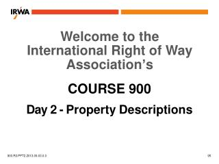 COURSE 900 Day 2 -  Property Descriptions
