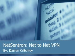 NetSentron: Net to Net VPN
