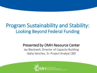 Program Sustainability and Stability:   Looking Beyond Federal Funding
