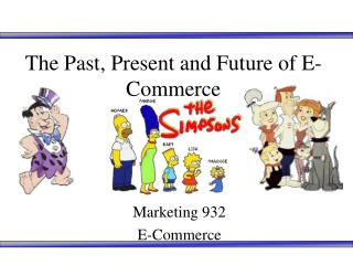 The Past, Present and Future of E-Commerce