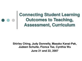 Connecting Student Learning Outcomes to Teaching, Assessment, Curriculum