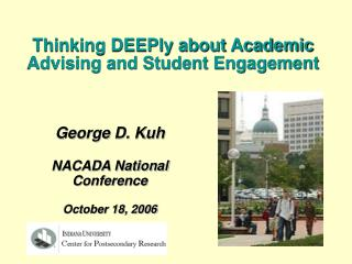 George D. Kuh NACADA National Conference October 18, 2006