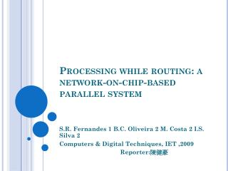 Processing while routing: a network-on-chip-based parallel system