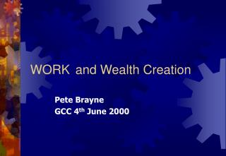 WORK	 and Wealth Creation