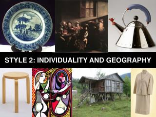 STYLE 2 :  INDIVIDUALITY  AND  GEOGRAPHY