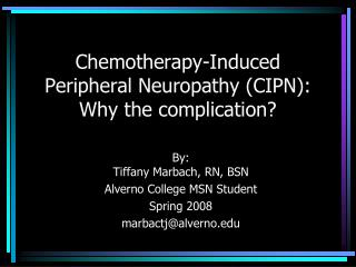 Chemotherapy-Induced Peripheral Neuropathy (CIPN): Why the complication?