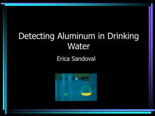Detecting Aluminum in Drinking Water