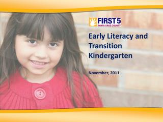 Early Literacy and Transition Kindergarten November, 2011