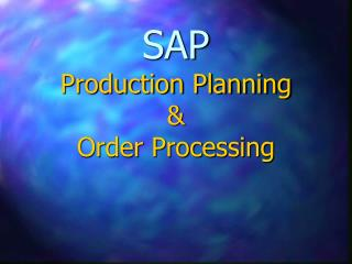 SAP Production Planning  &  Order Processing