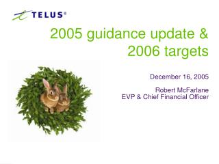 2005 guidance update & 2006 targets December 16, 2005 Robert McFarlane