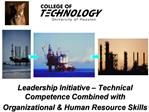 Leadership Initiative   Technical Competence Combined with Organizational  Human Resource Skills
