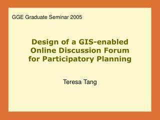 Design of a GIS-enabled  Online Discussion Forum  for Participatory Planning