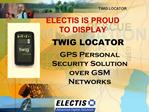 ELECTIS IS PROUD TO DISPLAY