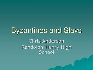 Byzantines and Slavs