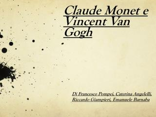 Claude Monet e Vincent Van Gogh