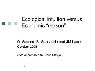 "Ecological intuition versus Economic ""reason"""