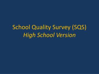School Quality Survey (SQS) High School Version