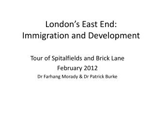 London's East End: Immigration and Development