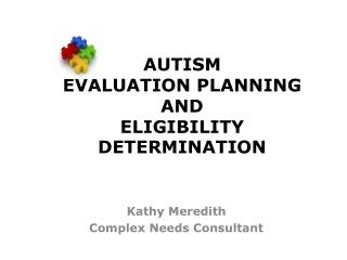 AUTISM EVALUATION PLANNING AND ELIGIBILITY DETERMINATION