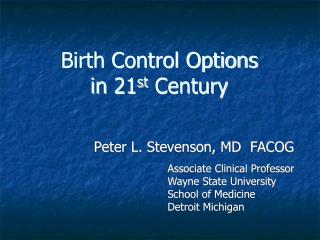Birth Control Options in 21 st  Century