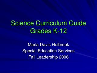 Science Curriculum Guide Grades K-12