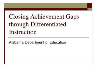 Closing Achievement Gaps through Differentiated Instruction