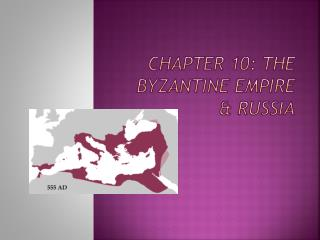 Chapter 10: The Byzantine empire & Russia