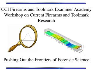 CCI  Firearms and  Toolmark  Examiner Academy