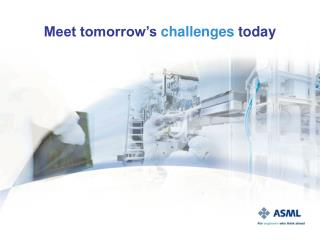 Meet tomorrow's  challenges today