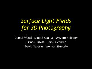 Surface Light Fields for 3D Photography