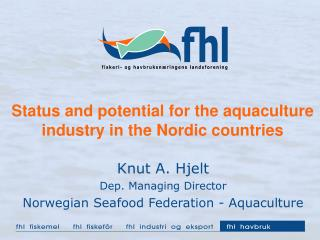 Status and potential for the aquaculture industry in the Nordic countries