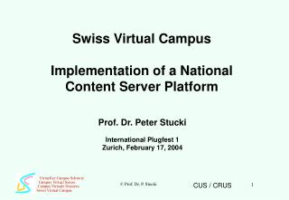 Swiss Virtual Campus Implementation of a National Content Server Platform