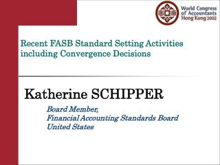 Recent FASB Standard Setting Activities including Convergence Decisions