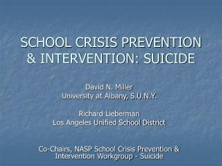 SCHOOL CRISIS PREVENTION & INTERVENTION: SUICIDE