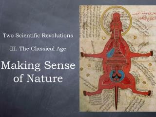 Two Scientific Revolutions III. The Classical Age Making Sense of Nature