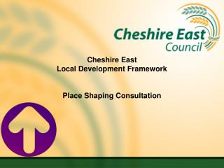 Cheshire East  Local Development Framework Place Shaping Consultation